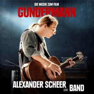 Alexander Scheer & Band: Gundermann