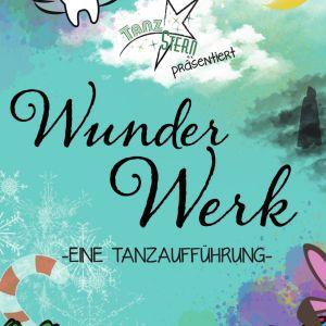 VERSCHOBEN  // Tanzstern e.V. präsentiert:  WunderWerk- eine Tanzaufführung.